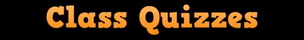 Class Quizzes